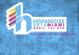 Hispanicize 2014 Miami - The Annual Latino Trends Event